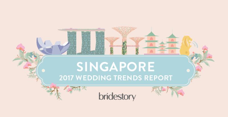 2017 Singapore Wedding Trends Report by Bridestory - Bridestory Blog