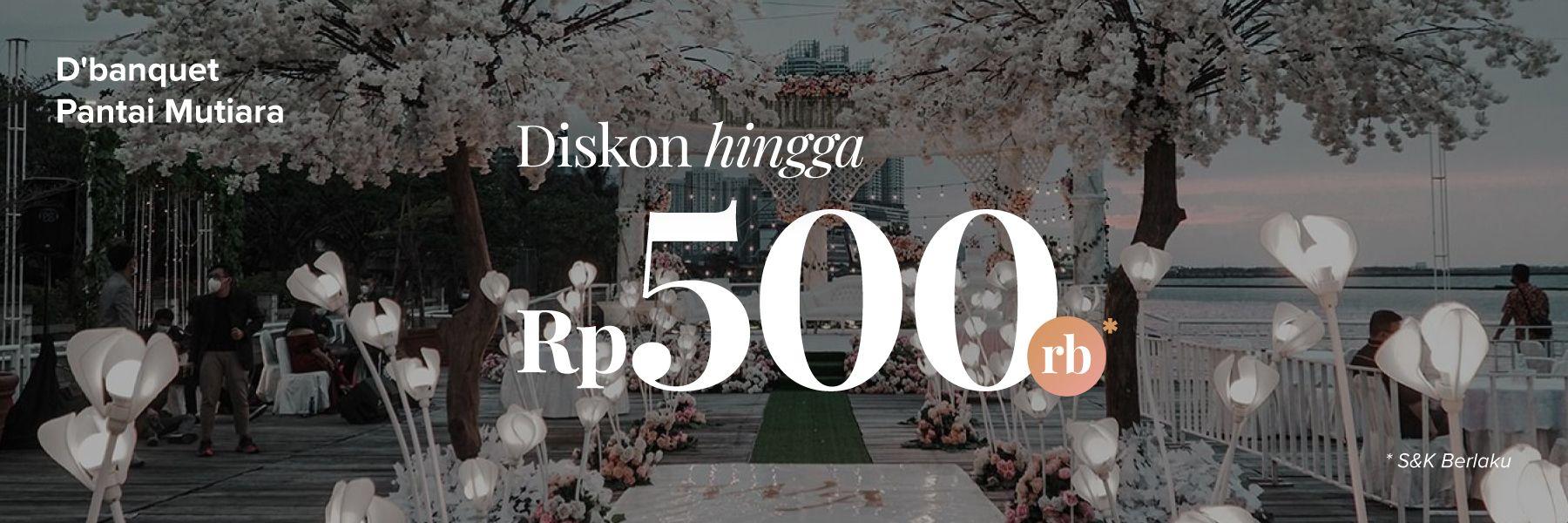 Hemat Hingga 500 Ribu untuk Venue D Banquet Pantai Mutiara