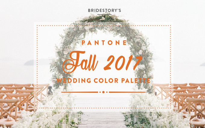 3 wedding palettes inspired by pantone s fall 2017 colors